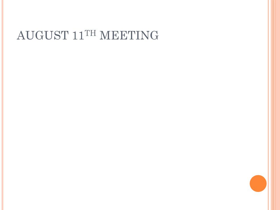AUGUST 11 TH MEETING