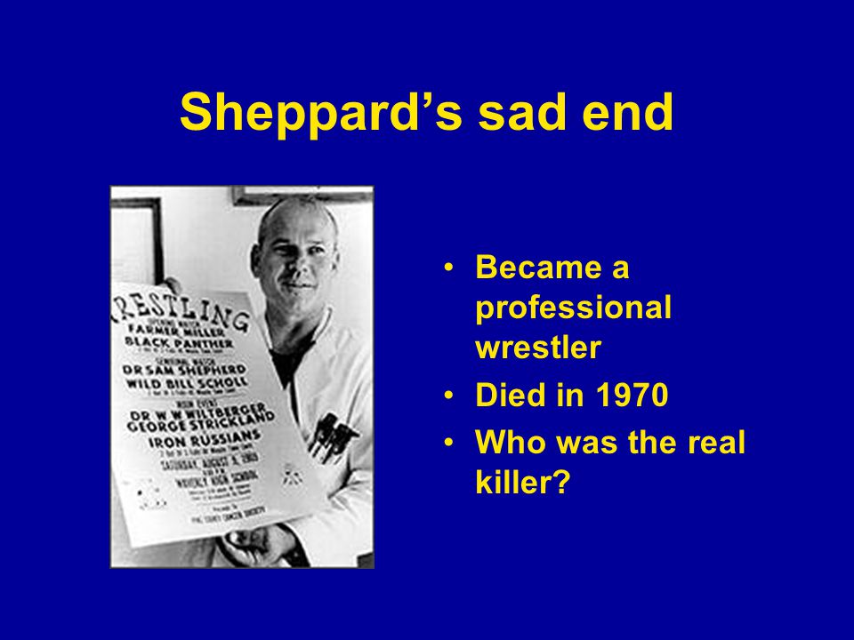 Sheppard's sad end Became a professional wrestler Died in 1970 Who was the real killer