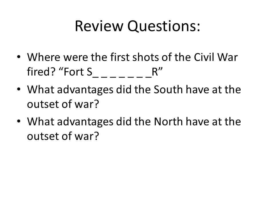 Review Questions: Where were the first shots of the Civil War fired.