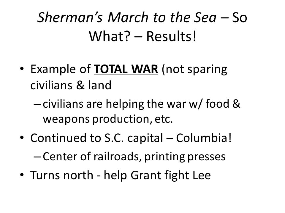 Sherman's March to the Sea – So What. – Results.