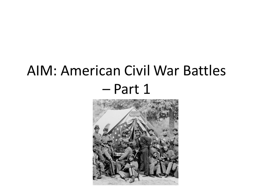 AIM: American Civil War Battles – Part 1