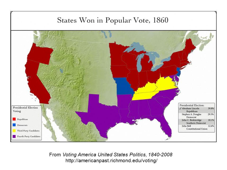 From Voting America United States Politics, 1840-2008 http://americanpast.richmond.edu/voting/