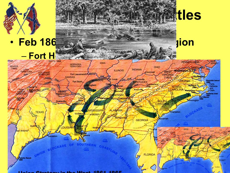 "1862 Western Battles GrantFeb 1862 Grant > Tennessee Region –Fort Henry & Fort Donelson Shiloh - ""Very Bloody Battle""April - "" Shiloh "" 23,000 casualt"