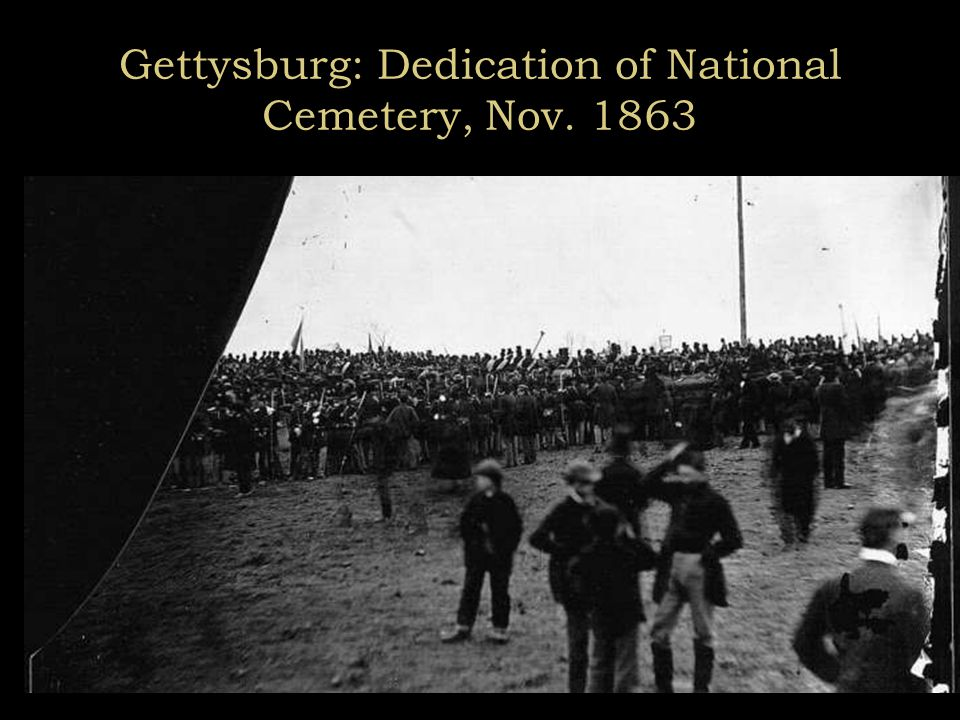 Dedication of Gettysburg National Cemetery, Nov. 1863
