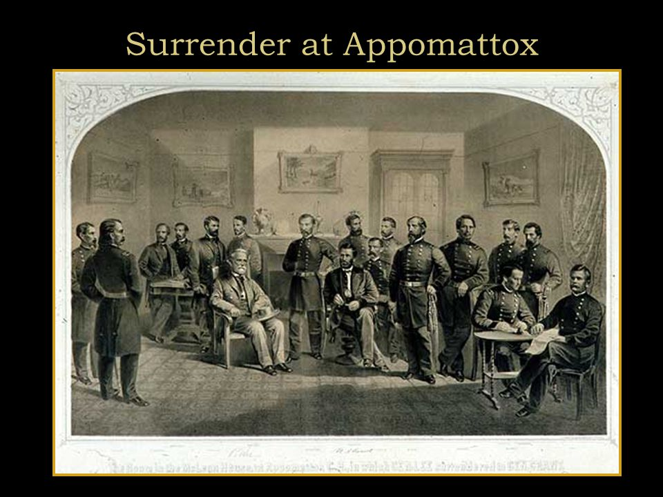 Surrender Lee's Surrender, Appomattox Court House ( April 9, 1865) McClain House, Appomattox C.H., April 1865