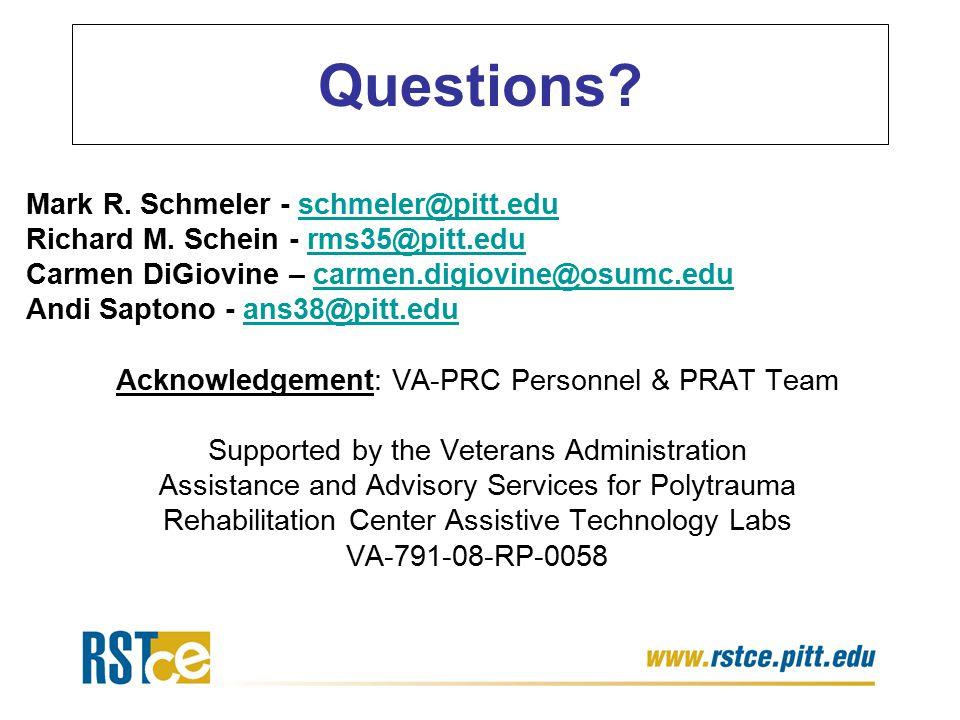 Questions? Mark R. Schmeler - schmeler@pitt.eduschmeler@pitt.edu Richard M. Schein - rms35@pitt.edurms35@pitt.edu Carmen DiGiovine – carmen.digiovine@