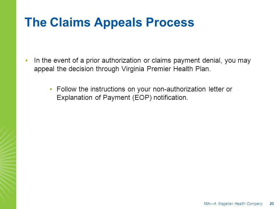 In the event of a prior authorization or claims payment denial, you may appeal the decision through Virginia Premier Health Plan.
