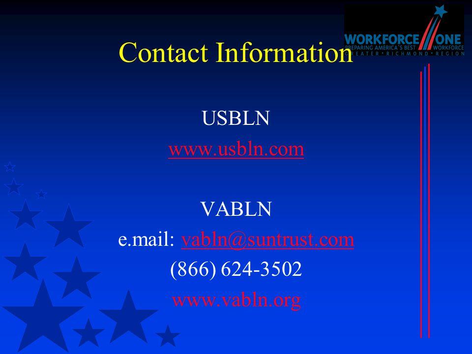Contact Information USBLN www.usbln.com VABLN e.mail: vabln@suntrust.comvabln@suntrust.com (866) 624-3502 www.vabln.org