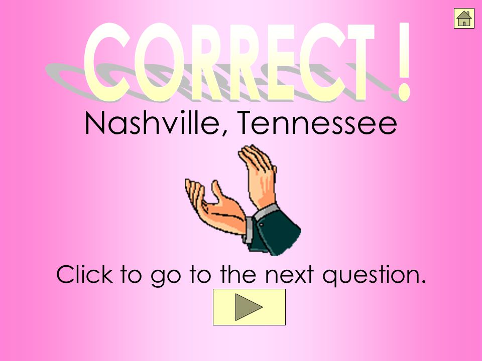 Click to go to the next question. Nashville, Tennessee