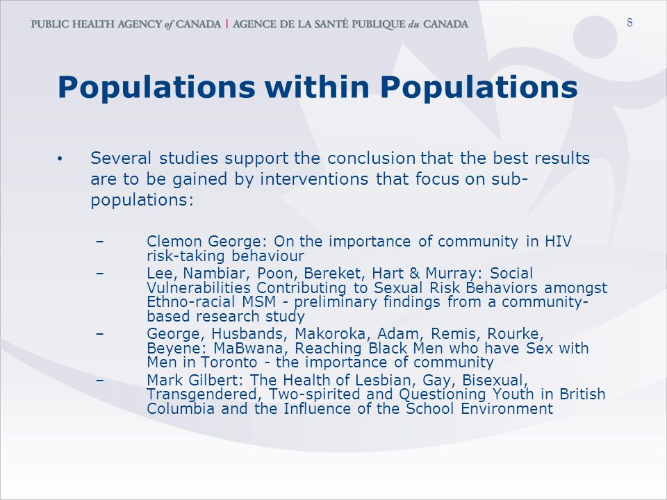 8 Populations within Populations Several studies support the conclusion that the best results are to be gained by interventions that focus on sub- pop