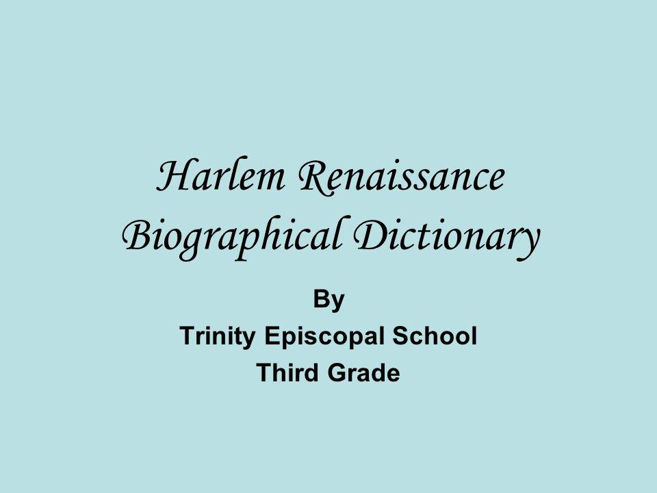 Harlem Renaissance Biographical Dictionary By Trinity Episcopal School Third Grade