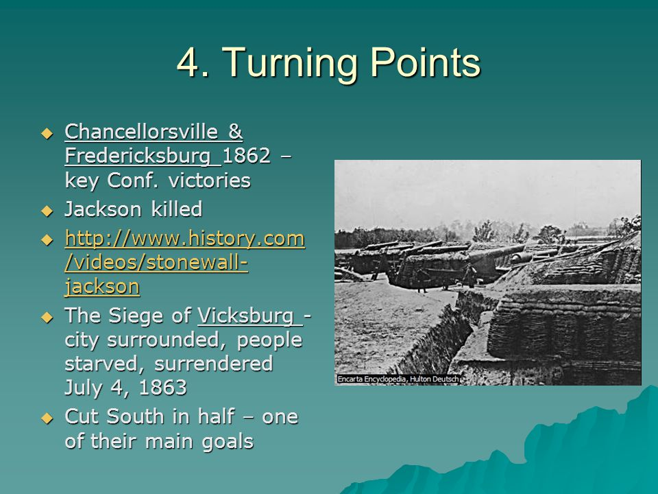 4. Turning Points  Chancellorsville & Fredericksburg 1862 – key Conf.