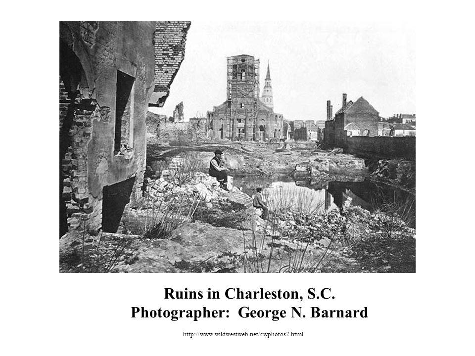 Ruins in Charleston, S.C. Photographer: George N. Barnard http://www.wildwestweb.net/cwphotos2.html