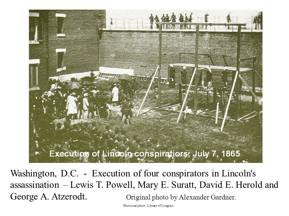 Washington, D.C. - Execution of four conspirators in Lincoln s assassination – Lewis T.