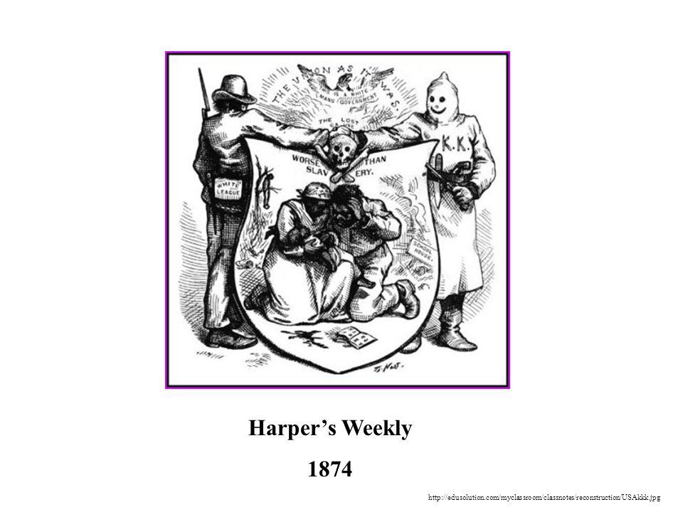 Harper's Weekly 1874 http://edusolution.com/myclassroom/classnotes/reconstruction/USAkkk.jpg