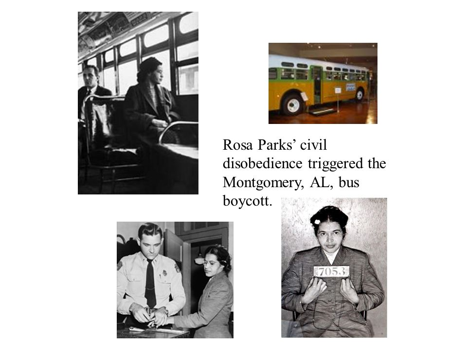 Rosa Parks' civil disobedience triggered the Montgomery, AL, bus boycott.