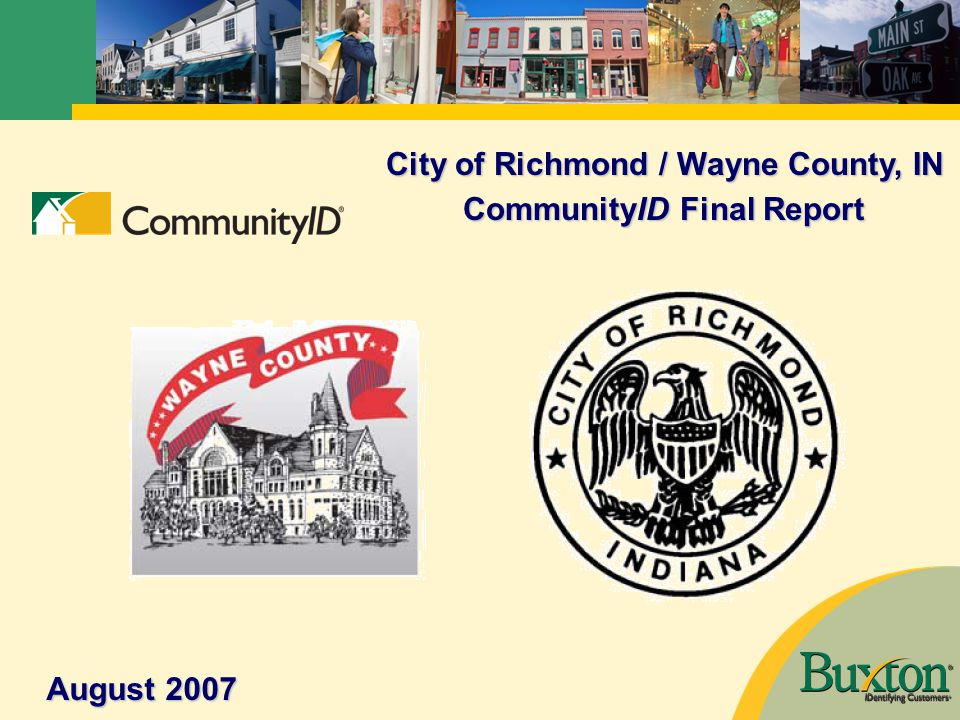 August 2007 City of Richmond / Wayne County, IN CommunityID Final Report