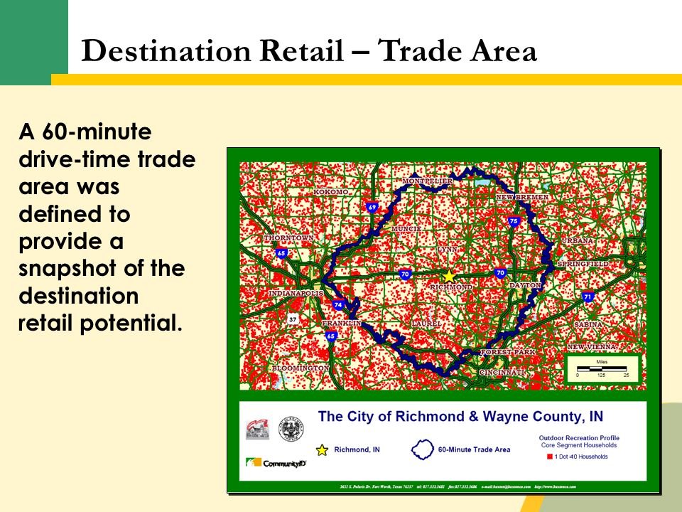 A 60-minute drive-time trade area was defined to provide a snapshot of the destination retail potential.