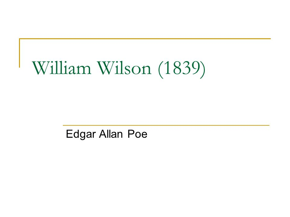 William Wilson (1839) Edgar Allan Poe