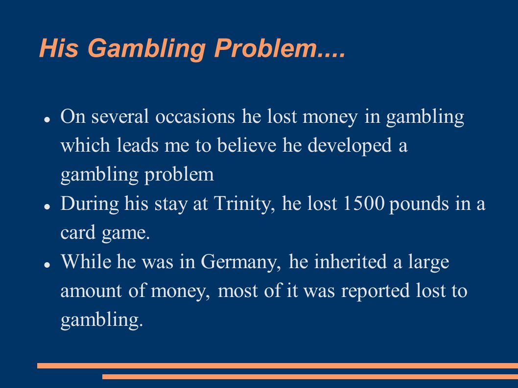 His Gambling Problem....