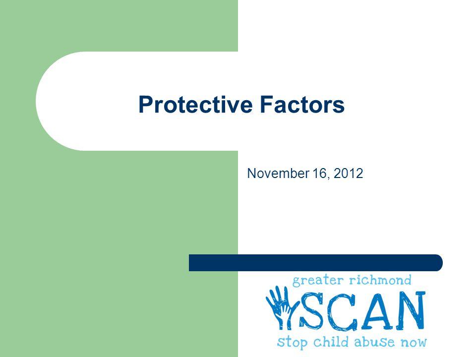 Protective Factors November 16, 2012