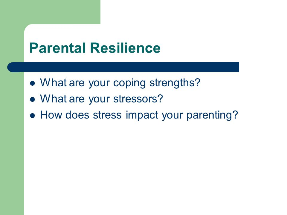 Parental Resilience What are your coping strengths.