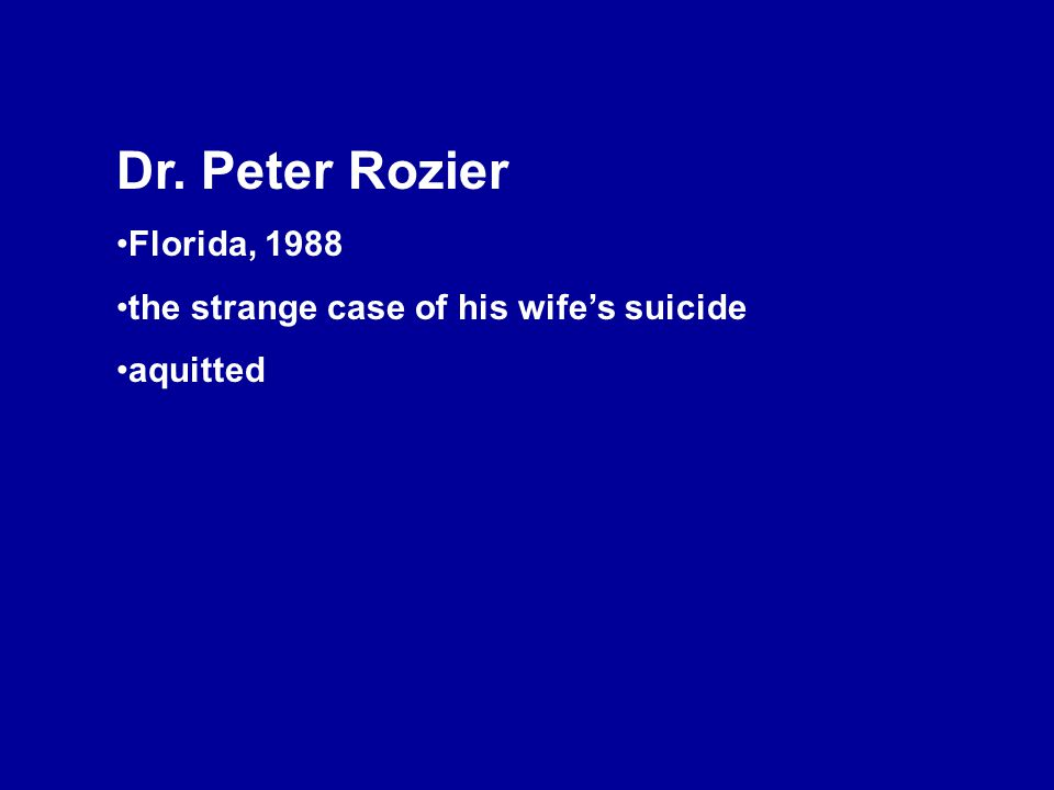 Dr. Peter Rozier Florida, 1988 the strange case of his wife's suicide aquitted