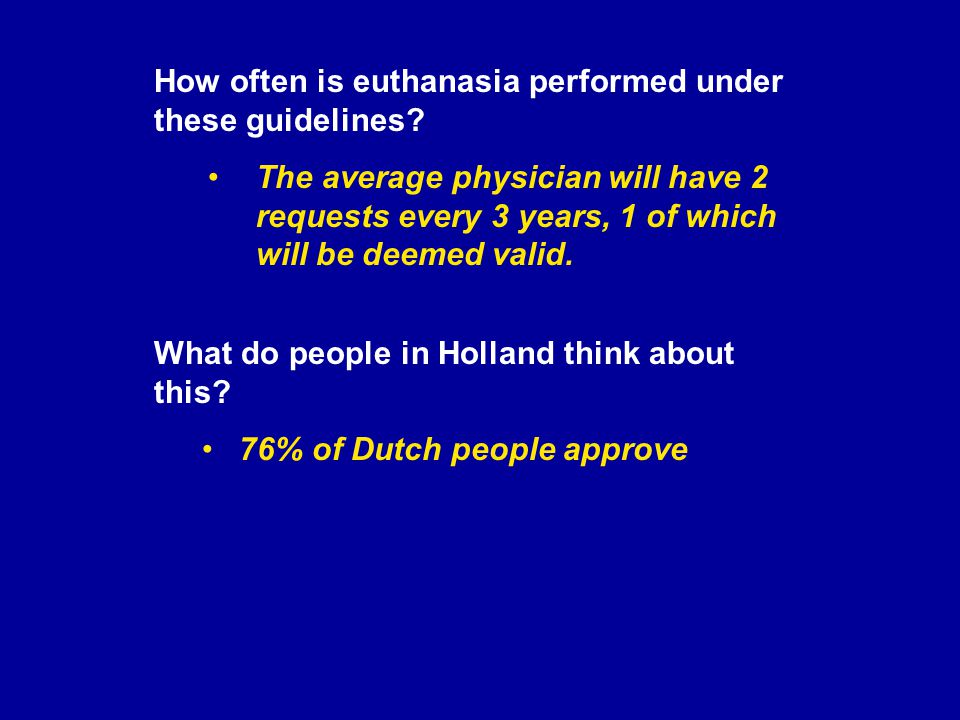 How often is euthanasia performed under these guidelines.