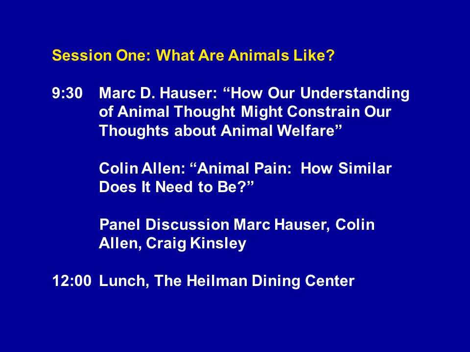 Session One: What Are Animals Like. 9:30Marc D.