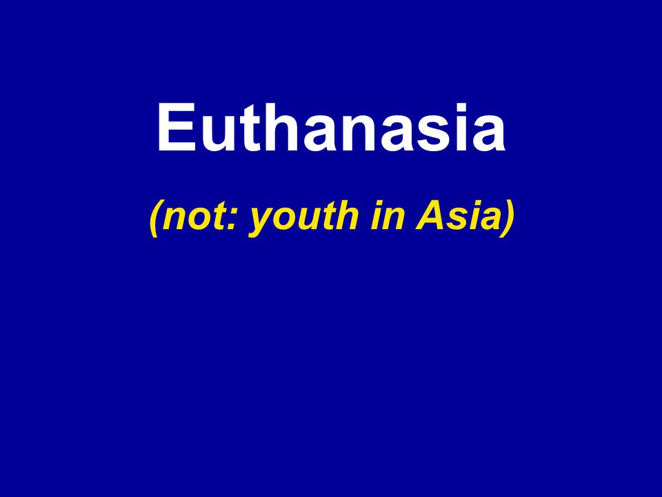 Euthanasia (not: youth in Asia)