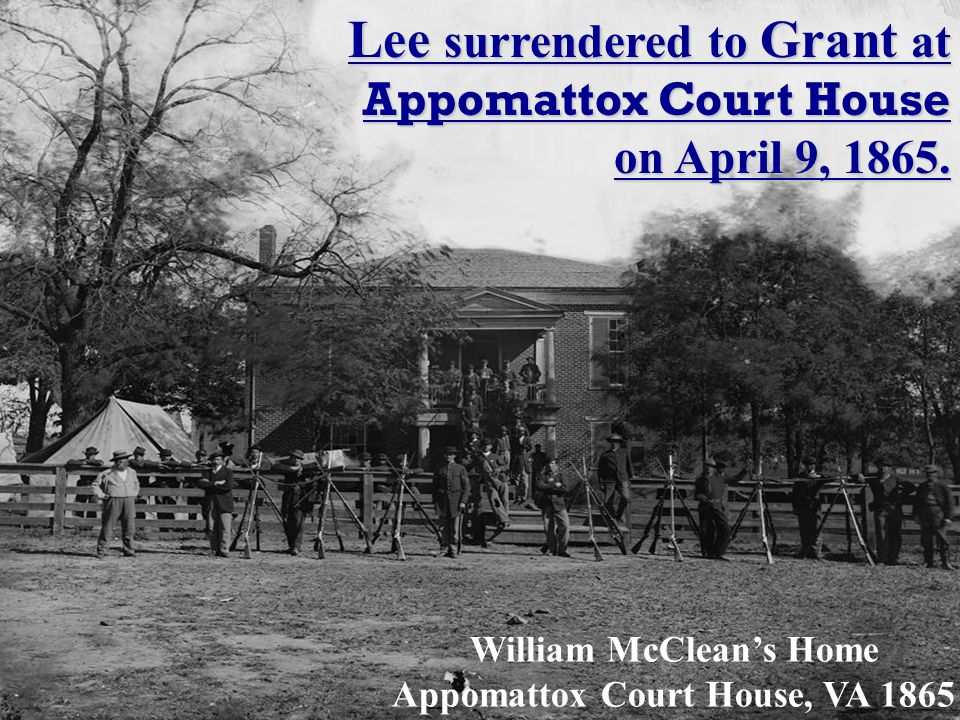 Lee had pulled his army out of out of Petersburg and settled in Appomattox Court House, VA. There he determined that Grant would easily slaughter his