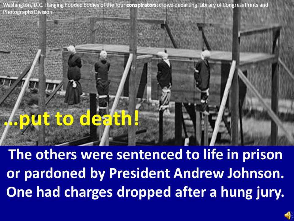 Eight accused co-conspirators were also arrested for being part of the plot to kill Lincoln.