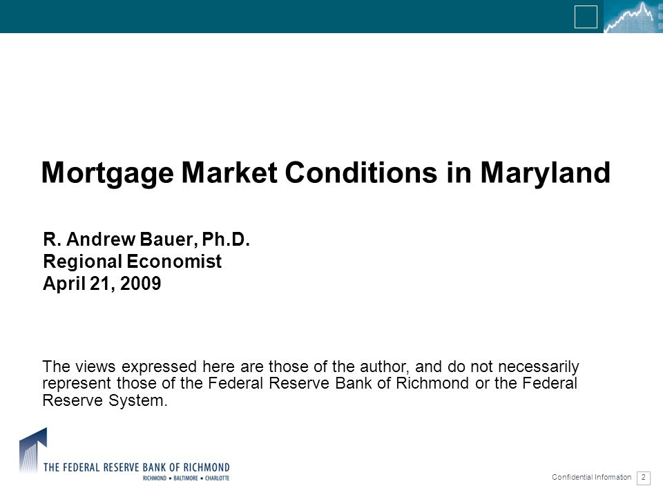Confidential Information 2 Mortgage Market Conditions in Maryland R.