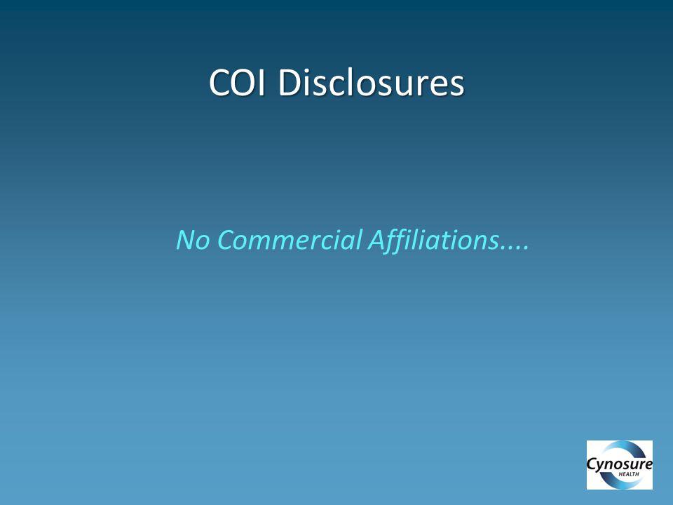 COI Disclosures No Commercial Affiliations....
