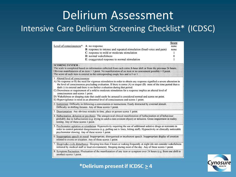Delirium Assessment Intensive Care Delirium Screening Checklist* (ICDSC) *Delirium present if ICDSC > 4