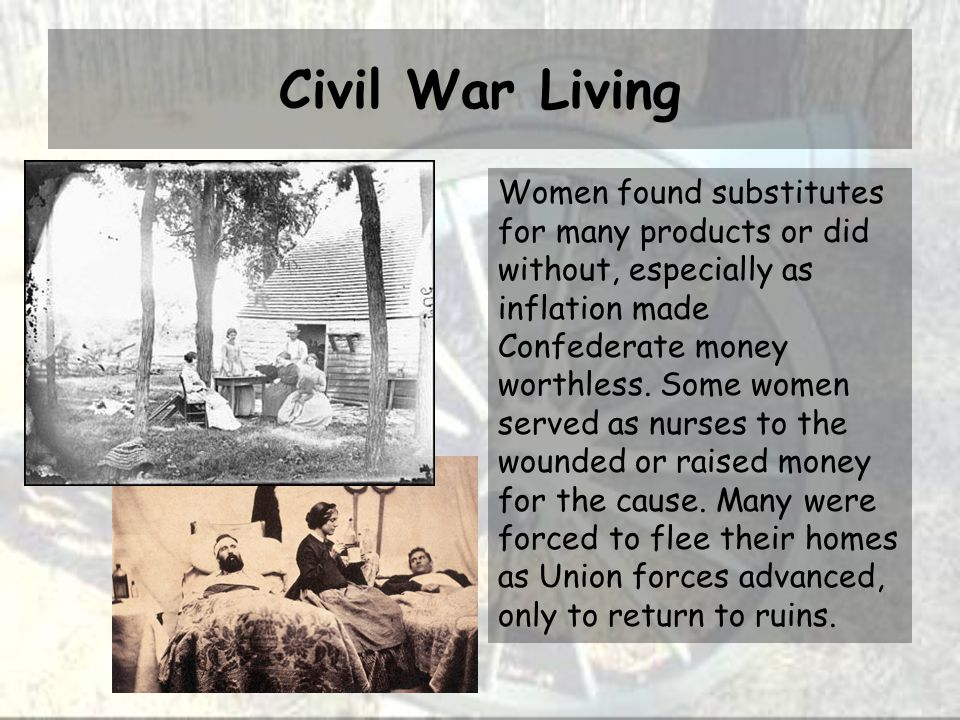 Civil War Living Women found substitutes for many products or did without, especially as inflation made Confederate money worthless.