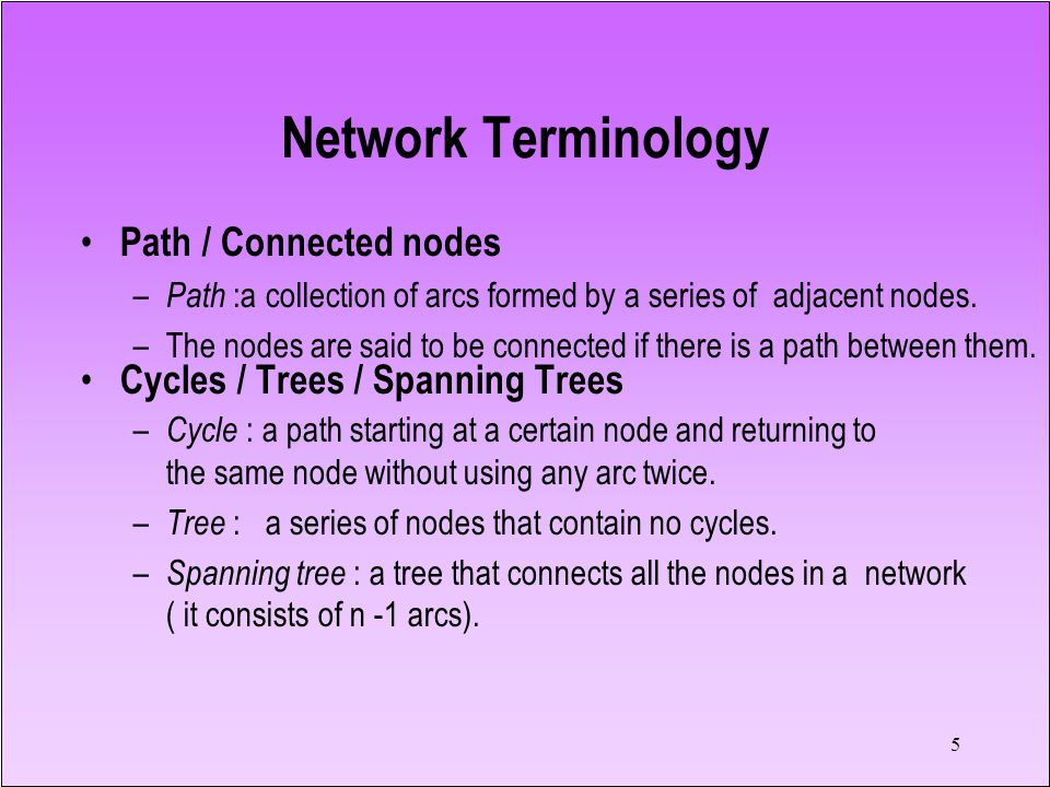 5 Path / Connected nodes – Path :a collection of arcs formed by a series of adjacent nodes. –The nodes are said to be connected if there is a path bet