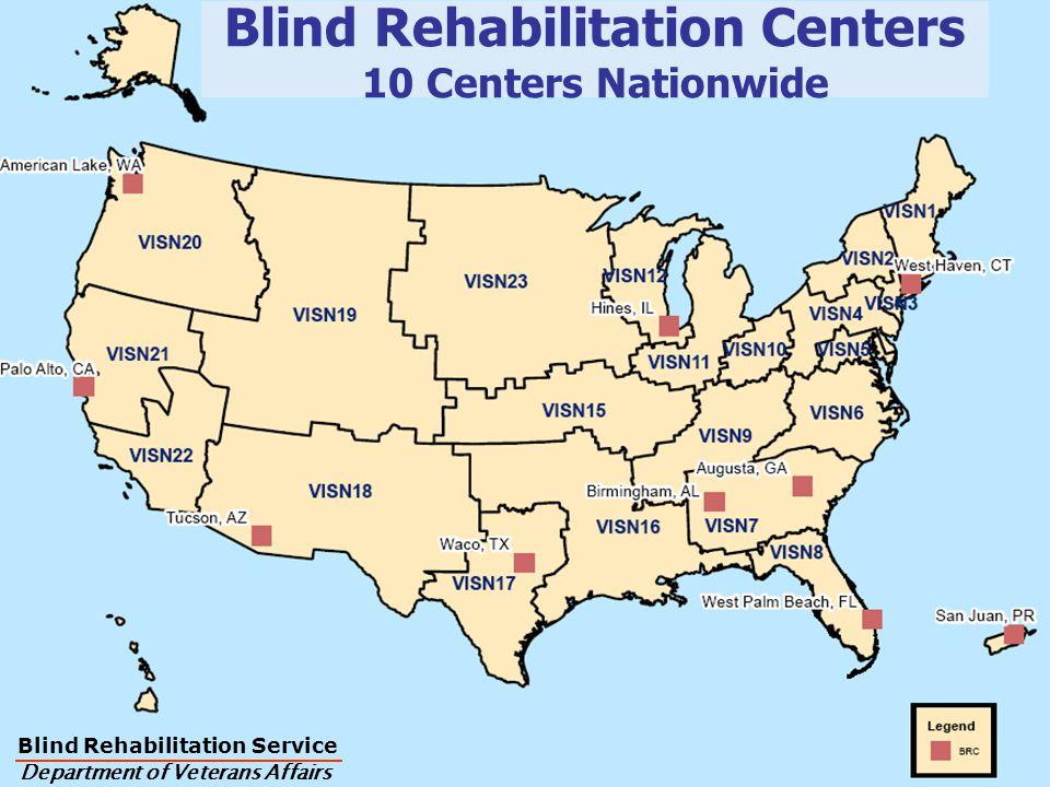 10 Centers Nationwide Blind Rehabilitation Service Department of Veterans Affairs