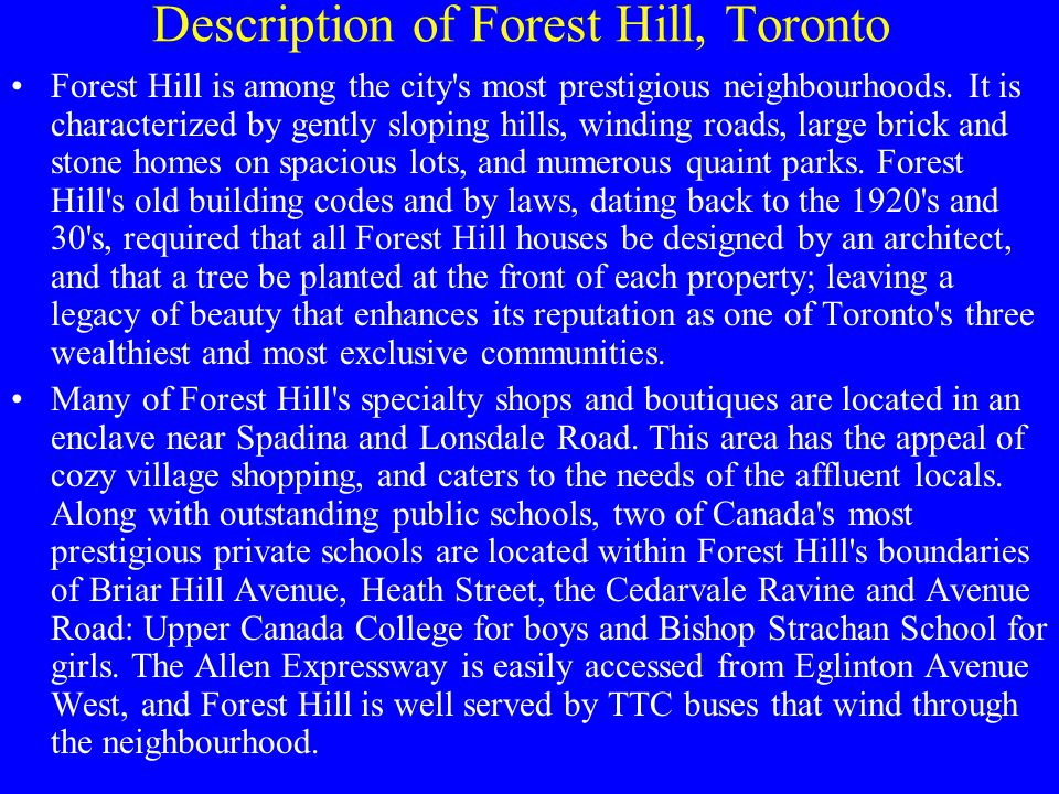 Description of Forest Hill, Toronto Forest Hill is among the city s most prestigious neighbourhoods.