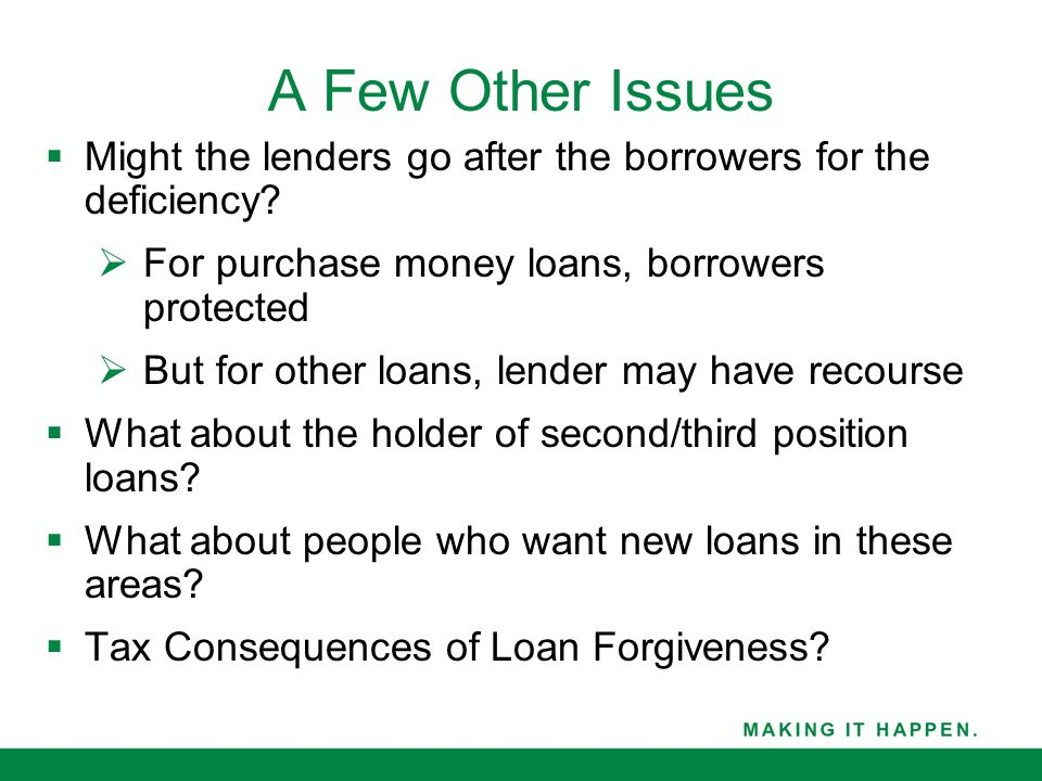  Might the lenders go after the borrowers for the deficiency.