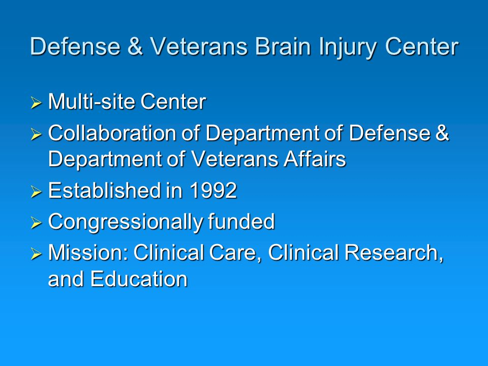 War Injuries: Explosive Blasts  Most common cause of injury  64% of war injuries caused by blasts  41% of blast injured at WRAMC had TBI ( 01/05 - 02/06 )  85% closed head injury