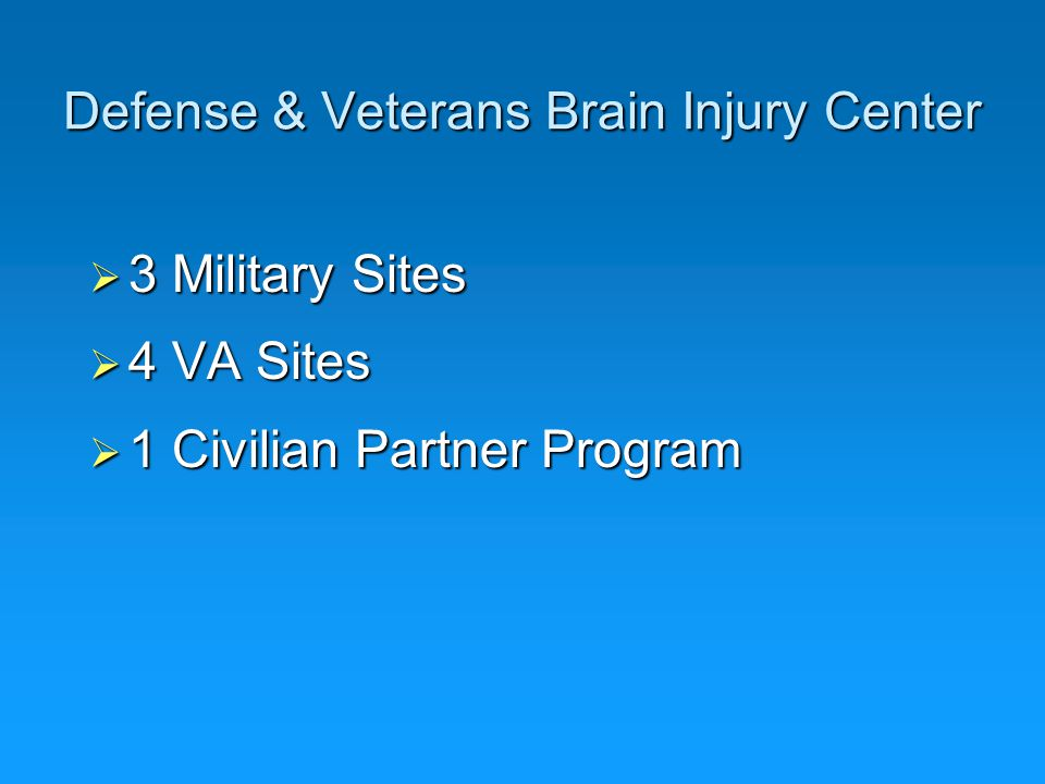Defense & Veterans Brain Injury Center  Military Sites Walter Reed Army Medical Center (Head Quarters) Walter Reed Army Medical Center (Head Quarters) Naval Medical Center, San Diego Naval Medical Center, San Diego Wilford Hall US Air Force Med Ctr Wilford Hall US Air Force Med Ctr