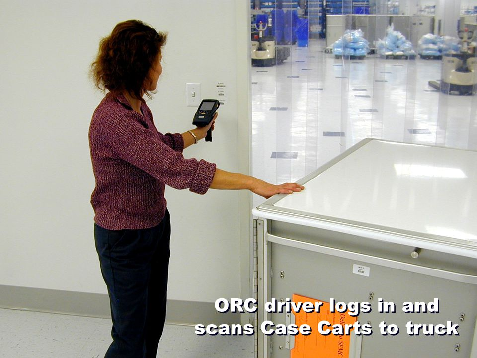 ORC driver logs in and scans Case Carts to truck