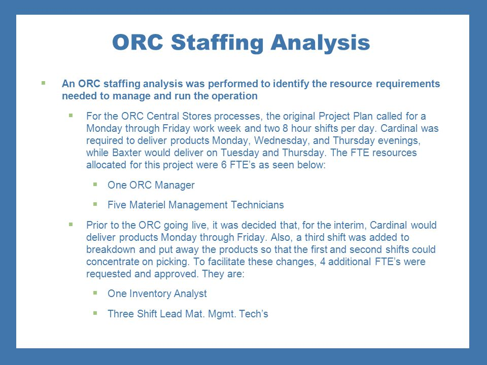 ORC Staffing Analysis  An ORC staffing analysis was performed to identify the resource requirements needed to manage and run the operation  For the