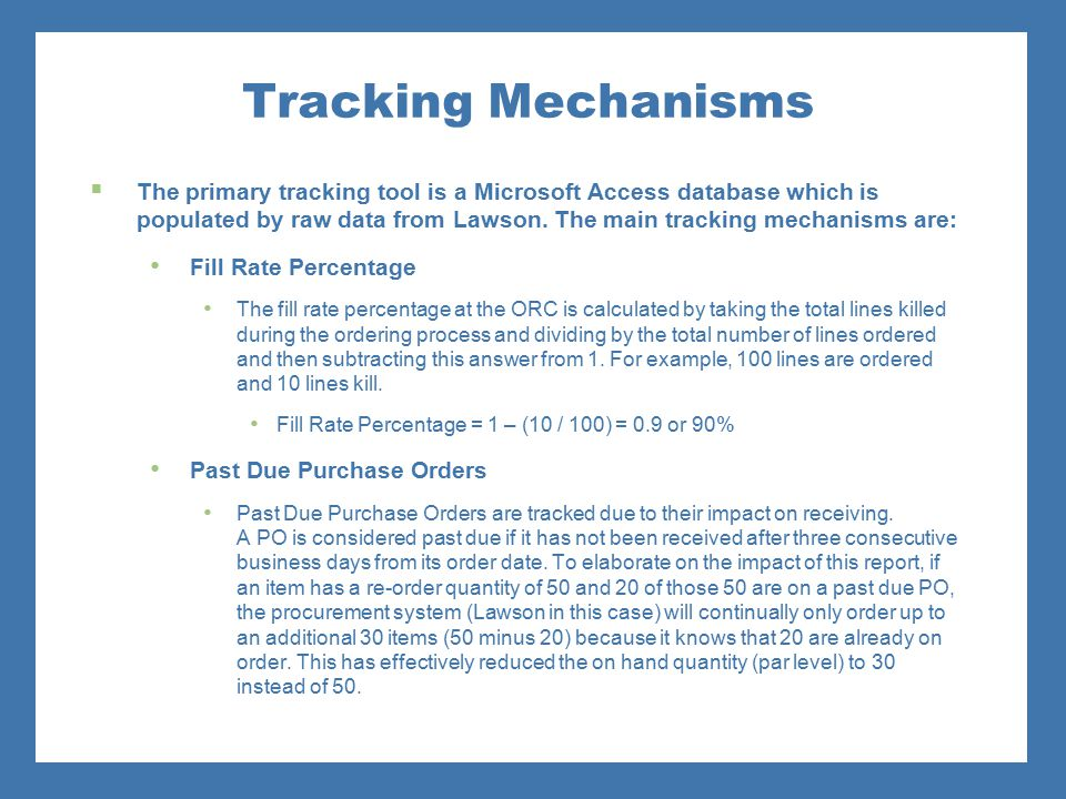 Tracking Mechanisms  The primary tracking tool is a Microsoft Access database which is populated by raw data from Lawson. The main tracking mechanism