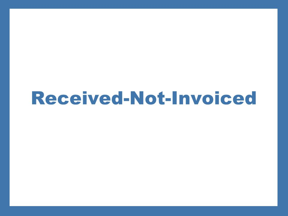 Received-Not-Invoiced