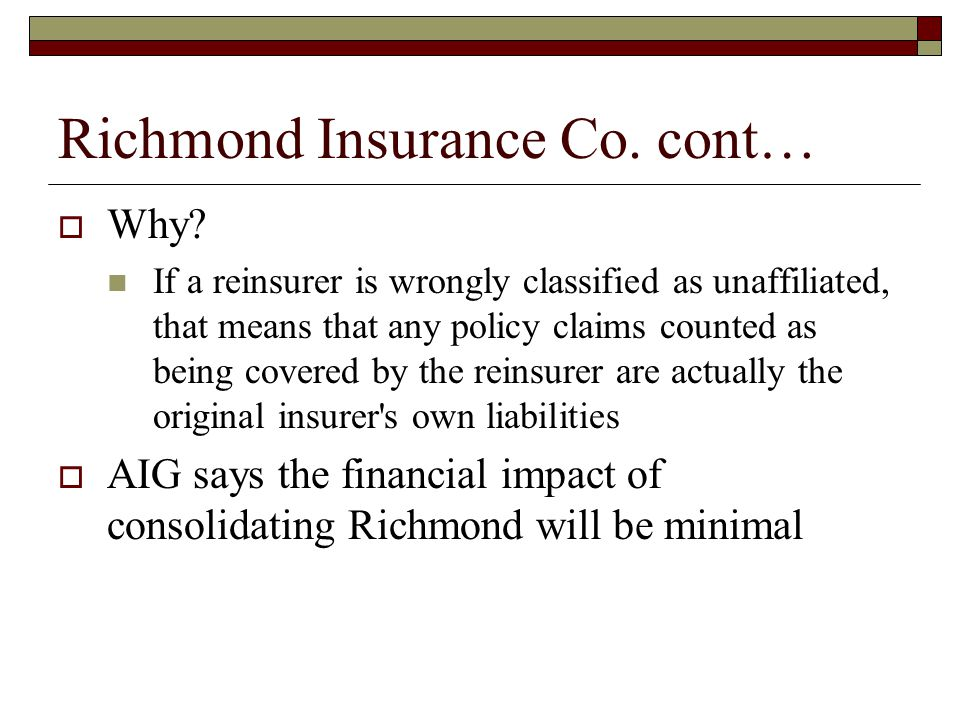 Richmond Insurance Co. cont…  Why.