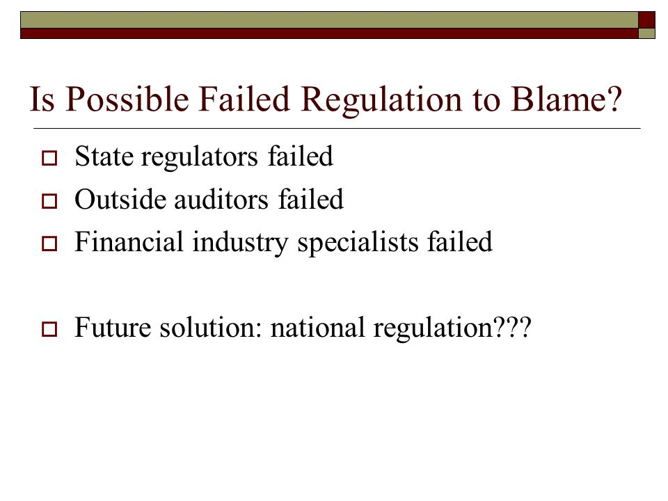 Is Possible Failed Regulation to Blame.