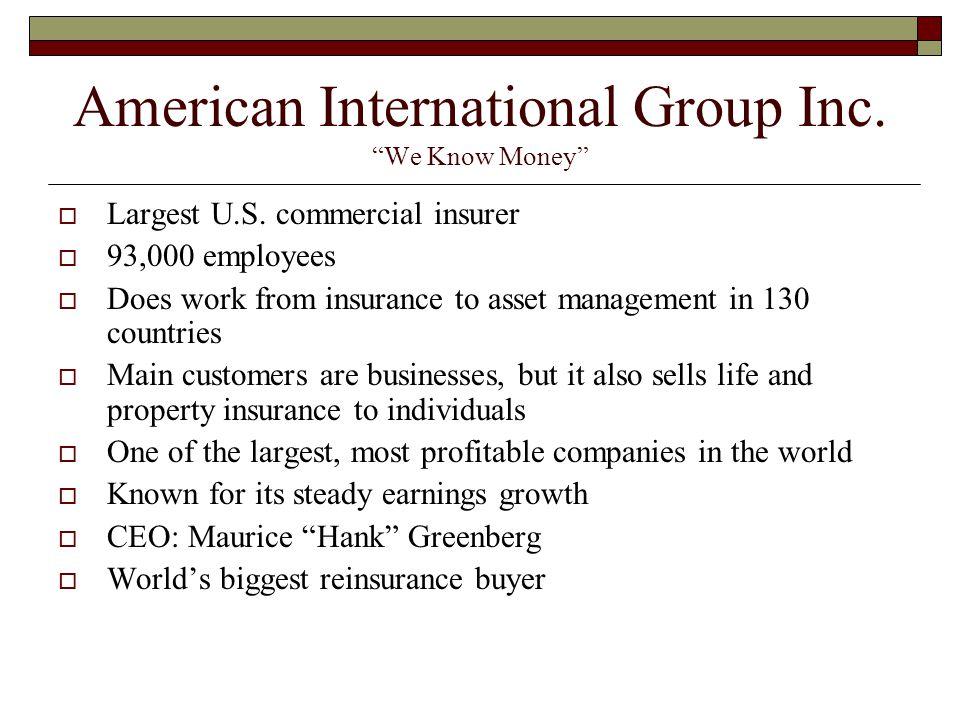American International Group Inc. We Know Money  Largest U.S.