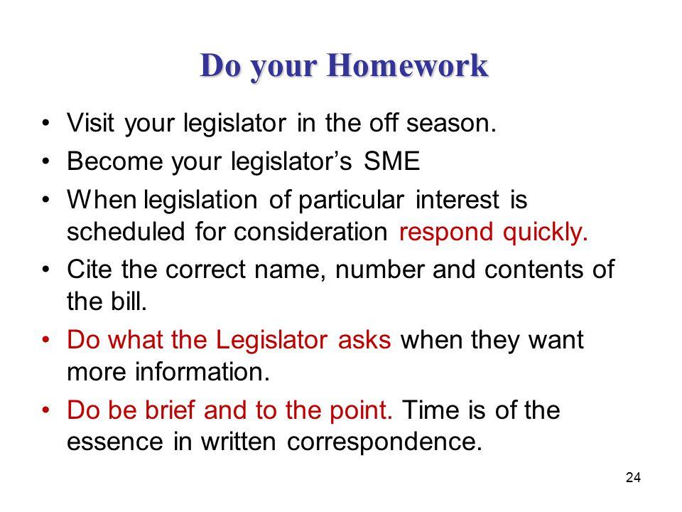 Visit your legislator in the off season.
